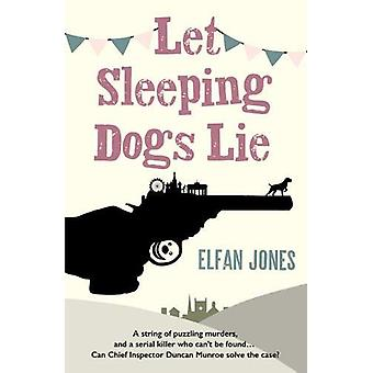 Let Sleeping Dogs Lie by Elfan Jones - 9781789650679 Book