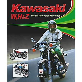 Kawasaki W - H1 en Z - The Big Air-gekoelde machines door Brian Long -