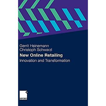 New Online Retailing - Innovation and Transformation - 2010 by Gerrit H