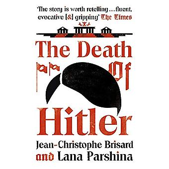 The Death of Hitler - The Final Word on the Ultimate Cold Case - The Se