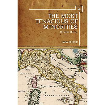 The Most Tenacious of Minorities - The Jews of Italy by Sara Reguer -