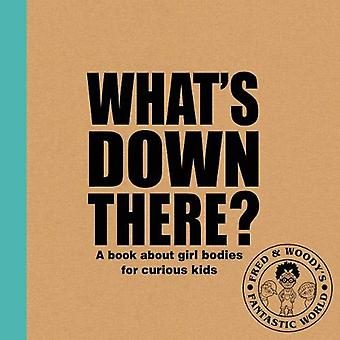 "What's ""Down There""? - A book about girl bodies for curious"