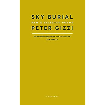 Sky Burial - New and Selected Poems by Peter Gizzi - 9781784108229 Book