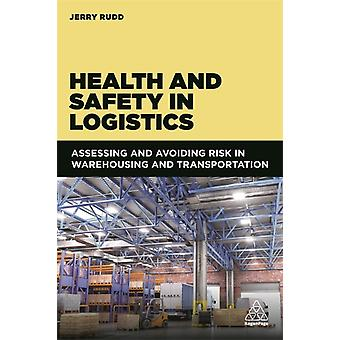 Health and Safety in Logistics by Rudd & Jerry