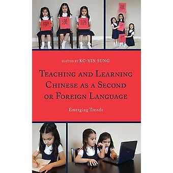 Teaching and Learning Chinese as a Second or Foreign Language - Emergi