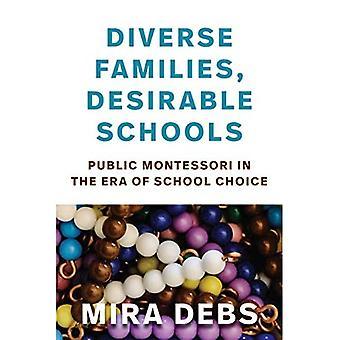 Diverse Families, Desirable Schools: Public Montessori in the Era of School Choice