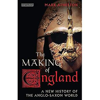 The Making of England: A New History of the Anglo-Saxon World (Library of Medieval Studies)