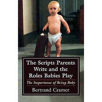 The Scripts Parents Write and the Roles Babies Play - The Importance o