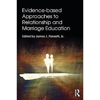 Evidence Based Approaches to Relationship and Marriage Education by J
