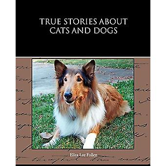 True Stories about Cats and Dogs by Eliza Lee Follen - 9781438532745