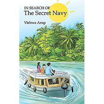 In Search of the Secret Navy by Vishwa Arup - 9781482883503 Book
