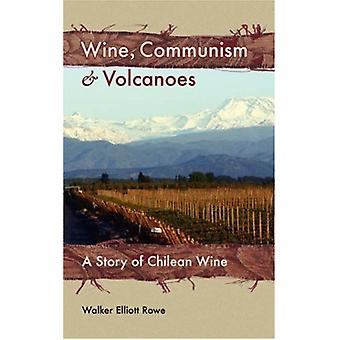 Wine - Communism & Volcanoes - A Story of Chilean Wine by Walker E