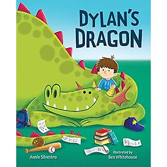 Dylans Dragon by Annie Silvestro & Illustrated by Ben Whitehouse