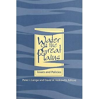 Water on the Great Plains by David W. Yoskowitz