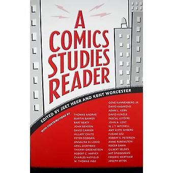 A Comics Studies Reader by Edited by Jeet Heer & Edited by Kent Worcester