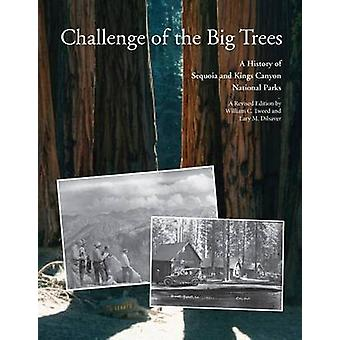 Challenge of the Big Trees by William C. TweedLary M. Dilsaver