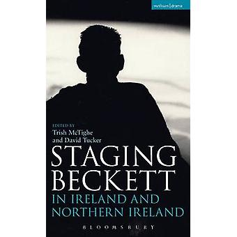Staging Beckett in Ireland and Northern Ireland by McTighe & Trish