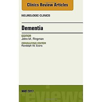Dementia, An Issue of Neurologic Clinics