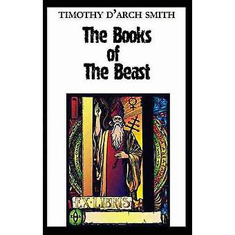 The Books of the Beast A guide to Aleister Crowleys Magical 1st Editions by Smith & Timothy D.