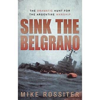 De Belgrano zinken door Mike Rossiter