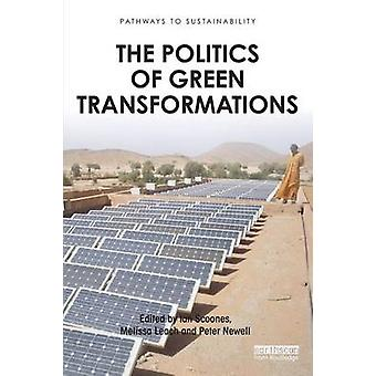 Politics of Green Transformations by Ian Scoones