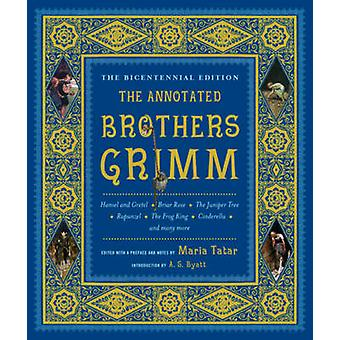 The Annotated Brothers Grimm (The Bicentennial Edition) by Jacob Grim