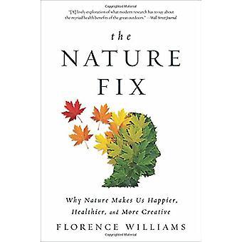 Naturen Fix - varför naturen gör oss lyckligare - friskare - och mer Cr