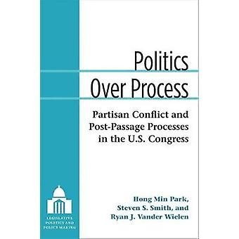 Politics Over Process - Partisan Conflict and Post-Passage Processes i