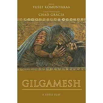 Gilgamesj - een vers stuk van Tsjaad Gracia - Yusef Komunyakaa - 978081956