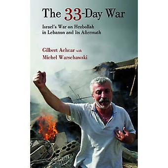 Det 33-day kriget - Israels krig mot Hizbollah i Libanon och dess Aftermat