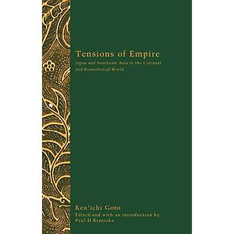 Tensions of Empire - Japan and Southeast Asia in the Colonial and Post