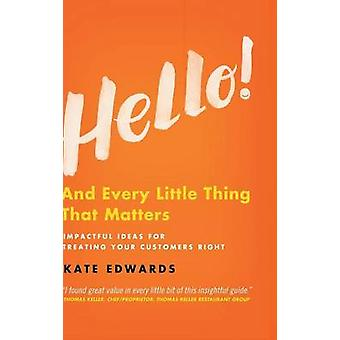 Hello! - And Every Little Thing That Matters - 2015 by Kate Edwards - 9