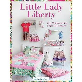 Little Lady Liberty - Over 20 Simple Sewing Projects for Little Girls