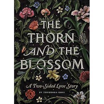 L'épine et la fleur - une histoire d'amour recto-verso par Theodora Goss-