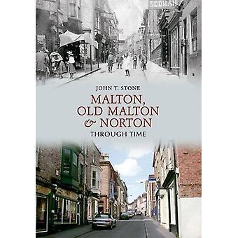 Malton - Old Malton & Norton Through Time by John Stone - 9781848