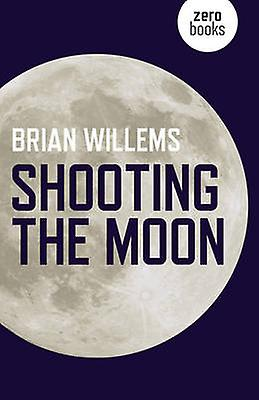 Shooting the Moon by Brian Willems - 9781782798484 Book