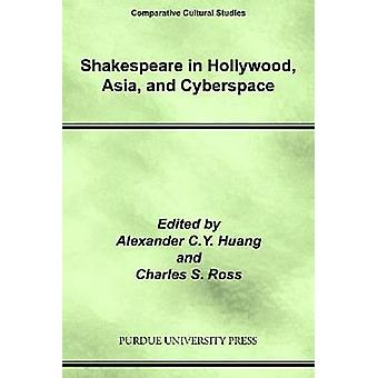 Shakespeare i Hollywood - Asien- och cyberrymden Alexander C. Y. h