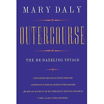 Outercourse: The Be-dazzling Voyage
