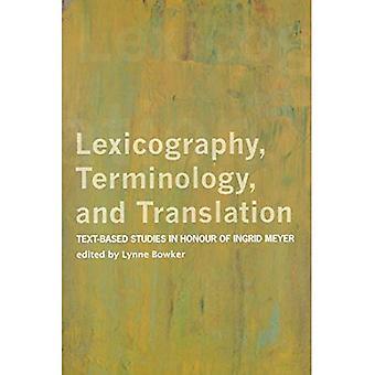 Lexikografi, terminologi och översättning: Text-baserade studier i heder av Ingrid Meyer (perspektiv på översättning)
