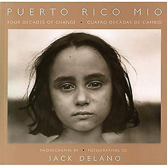 Puerto Rico Mio: Four Decades of Change in Photographs