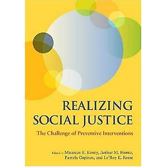 Realizing Social Justice: The Challenge of Preventive Interventions