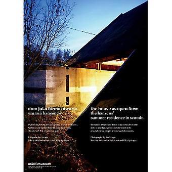 Huset som åpne skjemaet: Hansens' sommerresidens i Szumin - Dom Jako Forma Otwarta. Szumin Hansenow