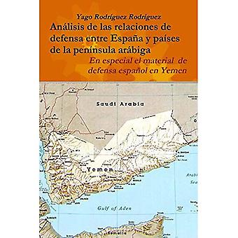 Relaciones De Defensa Entre� Espana y Paises De La Peninsula Arabiga. En Especial El Conflicto De Yemen