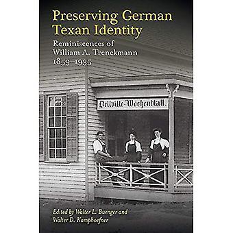 Behoud Duitse Texaanse identiteit: Herinneringen van William A. Trenckmann, 1859-1935 (Elma Dill Russell Spencer serie in het westen en zuidwesten)