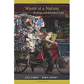 Waste of a Nation - Garbage and Growth in India by Assa Doron - 978067