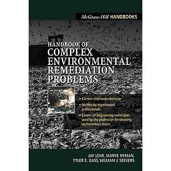Handbook of Complex Environmental Remediation Problems by Lehr & Jay H.