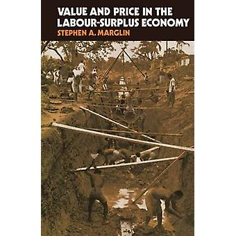 Value  Price in the Labour Surplus Economy by Marglin & Stephen A.