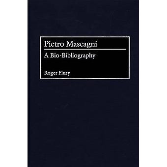 Pietro Mascagni A BioBibliography by Flury & Roger