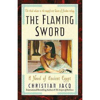 The Flaming Sword A Novel of Ancient Egypt by Jacq & Christian