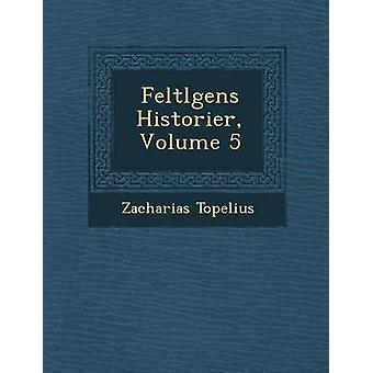 Feltlgens Historier Volume 5 por Topelius & Zacharias
